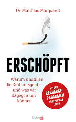 Erschöpft von Marquardt,  Dr. Matthias