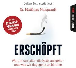 Erschöpft von Marquardt,  Dr. Matthias, Tennstedt,  Julian