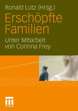 Erschöpfte Familien von Frey,  Corinna, Lutz,  Ronald