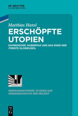 Erschöpfte Utopien von Hansl,  Matthias