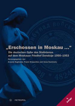 """""""Erschossen in Moskau …"""" von Drauschke,  Frank, Kaminsky,  Anna, Roginskij,  Arsenij"""