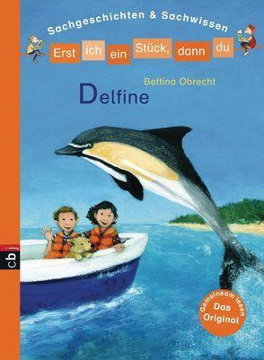 Erst ich ein Stück, dann du – Delfine von Obrecht,  Bettina