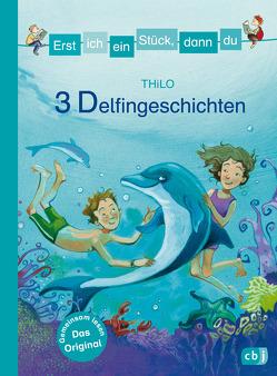 Erst ich ein Stück, dann du – 3 Delfingeschichten von Czerwenka,  Eva, THiLO