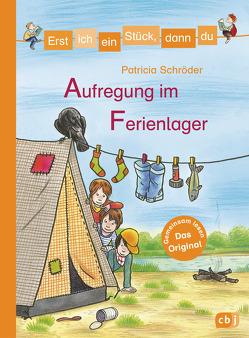 Erst ich ein Stück, dann du – Aufregung im Ferienlager von Schmiedeskamp,  Katja, Schröder,  Patricia
