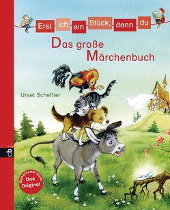 Erst ich ein Stück, dann du – Das große Märchenbuch von Krämer,  Marina, Scheffler,  Ursel