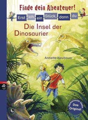 Erst ich ein Stück, dann du – Finde dein Abenteuer! Die Insel der Dinosaurier von Neubauer,  Annette, Weiling-Bäcker,  Mechthild