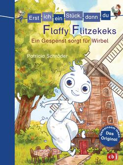 Erst ich ein Stück, dann du – Flaffy Flitzekeks – Ein Gespenst sorgt für Wirbel von Brenner,  Lisa, Schröder,  Patricia