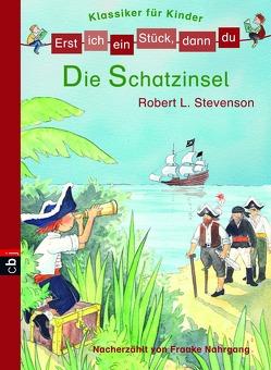 Erst ich ein Stück, dann du! Klassiker – Die Schatzinsel von Nahrgang,  Frauke, Stevenson,  Robert Louis, Voigt,  Silke
