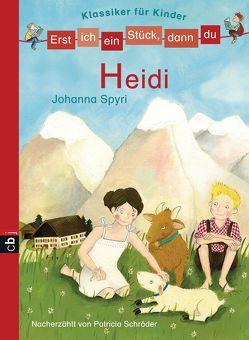 Erst ich ein Stück, dann du! Klassiker – Heidi von Bischoff,  Laura, Schröder,  Patricia