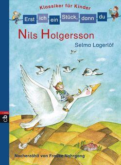 Erst ich ein Stück, dann du! Klassiker – Nils Holgersson von Lagerloef,  Selma, Nahrgang,  Frauke, Wechdorn,  Susanne