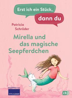 Erst ich ein Stück, dann du – Mirella und das magische Seepferdchen von Lindermann,  Karin, Schröder,  Patricia