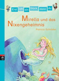 Erst ich ein Stück, dann du – Mirella und das Nixen-Geheimnis von Ackroyd,  Dorothea, Schröder,  Patricia