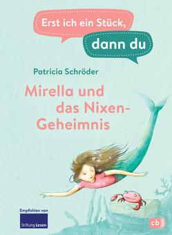 Erst ich ein Stück, dann du – Mirella und das Nixen-Geheimnis von Lindermann,  Karin, Schröder,  Patricia