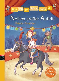 Erst ich ein Stück, dann du – Nellies großer Auftritt von Schröder,  Patricia, Sieverding,  Carola