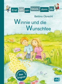 Erst ich ein Stück, dann du – Winnie und die Wunschfee von Heine,  Claudia, Obrecht,  Bettina