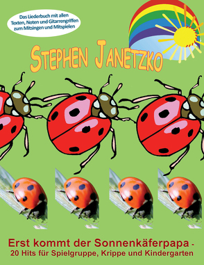 Erst kommt der Sonnenkäferpapa – 20 Hits für Spielgruppe, Krippe und Kindergarten von Janetzko,  Stephen