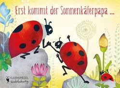 Erst kommt der Sonnenkäferpapa … von Langhorst,  Eva