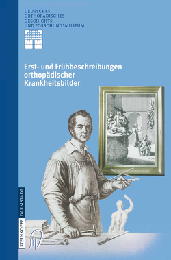 Erst- und Frühbeschreibungen orthopädischer Krankheitsbilder von Rauschmann,  Michael A., Thomann,  Klaus-Dieter, Zichner,  Ludwig