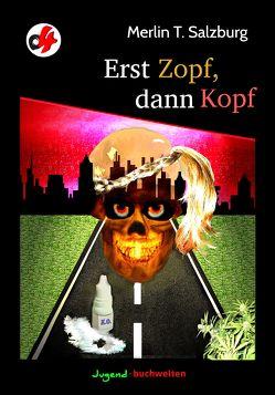 Erst Zopf dann Kopf von Salzburg,  Merlin T.
