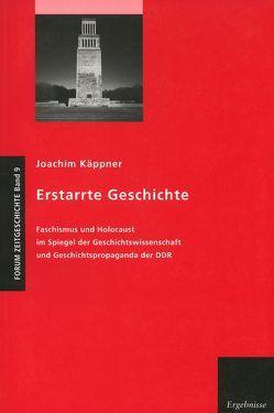 Erstarrte Geschichte von Käppner,  Joachim