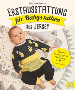 Erstausstattung für Babys nähen – aus Jersey von Hahn-Schmück,  Sonja