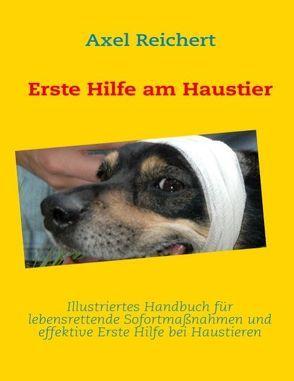 Erste Hilfe am Haustier von Reichert,  Axel