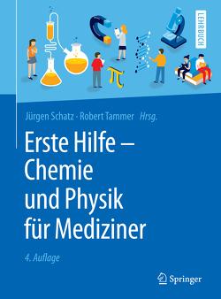 Erste Hilfe – Chemie und Physik für Mediziner von Schatz,  Jürgen, Tammer,  Robert