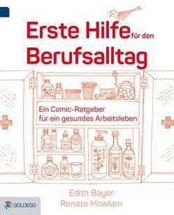Erste Hilfe für den Berufsalltag von Bayer,  Edith, Mowlam,  Renate