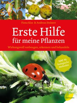 Handbuch Pflanzenschutz im Biogarten von Kiss,  Fiona, Steinert,  Andreas