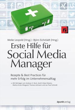 Erste Hilfe für Social Media Manager von Bock,  Andreas H., Eichstädt,  Björn, Gläsel-Maslov,  Anett, Kruse-Wiegand,  Malina, Leopold,  Meike