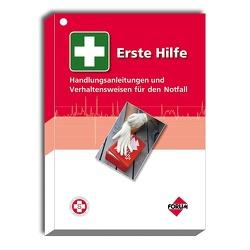 Erste Hilfe – Handlungsanleitungen und Verhaltensweisen für den Notfall