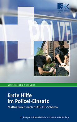 Erste Hilfe im Polizei-Einsatz von Roelecke,  Carsten, Voller,  Britta