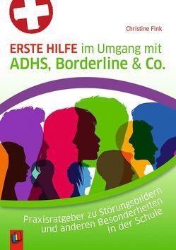 Erste Hilfe im Umgang mit ADHS, Borderline & Co. von Fink,  Christine