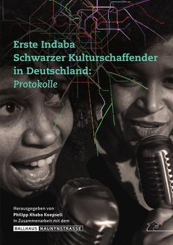 Erste Indaba Schwarzer Kulturschaffender in Deutschland von Koepsell,  Philipp Khabo