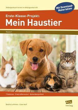 Erste-Klasse-Projekt: Mein Haustier von Lehtmets,  Beatrix, Vach,  Liane