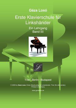 Erste Klavierschule für Linkshänder. Ein Lehrgang / Erste Klavierschule für Linkshänder von Losó,  Frédéric, Losó,  Geza