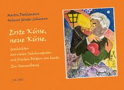 Erste Küsse, neue Küsse von Doehlemann,  Martin, Lehmann,  Helmut Günter