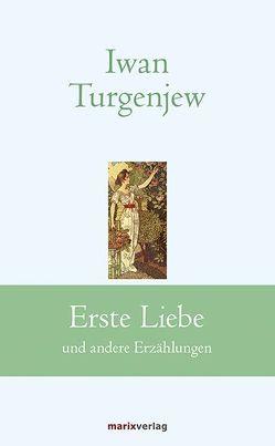 Erste Liebe von Turgenjew,  Iwan Sergejewitsch
