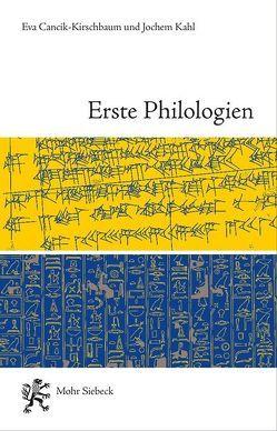 Erste Philologien von Cancik-Kirschbaum,  Eva, Kahl,  Jochem, Wagensonner,  Klaus