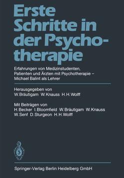 Erste Schritte in der Psychotherapie von Becker,  H., Bloomfield,  I., Bräutigam,  W., Knauss,  W., Senf,  W., Sturgeon,  D., Wolff,  H.H.
