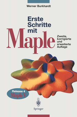 Erste Schritte mit Maple von Burkhardt,  Werner