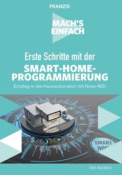 Erste Schritte mit Smart-Home-Programmierung von Brandes,  Udo