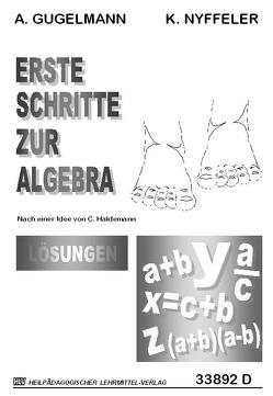 Erste Schritte zur Algebra / Lösungen von Gugelmann,  Armin, Nyffeler,  Kurt