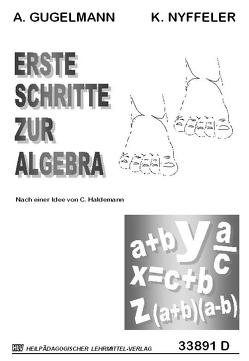 Erste Schritte zur Algebra von Gugelmann,  Armin, Nyffeler,  Kurt