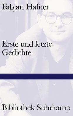 Erste und letzte Gedichte von Hafner,  Fabjan, Handke,  Peter, Srienc,  Dominik