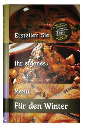 Erstellen Sie Ihr eigenes Menü – für den Winter von Biro,  Agnes