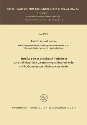 Erstellung eines projektiven Verfahrens zur psychologischen Untersuchung nichtsprechender und hochgradig sprechbehinderter Kinder von Mühling,  Ursel