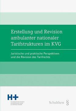 Erstellung und Revision ambulanter nationaler Tarifstrukturen im KVG von H+ Die Spitäler,  der Schweiz