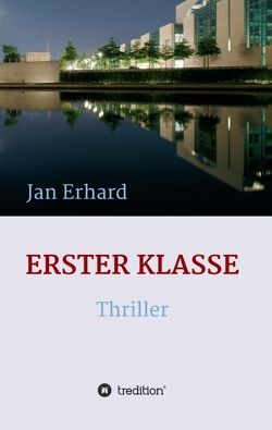 Erster Klasse von Erhard,  Jan