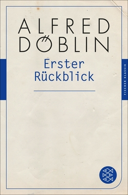 Erster Rückblick von Döblin,  Alfred, Schoeller,  Wilfried F.